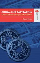 China and Capitalism - A History of Business Enterprise in Modern China