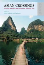 Asian Crossings - Travel Writing on China, Japan, and Southeast Asia