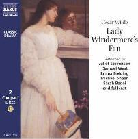 Lady Windermere's Fan: Performed by Juliet Stevenson & Cast