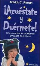 Acuestate Y Duermete / Good Night, Sweet Dreams, I Love You Now Get Into Bed and Go To Sleep