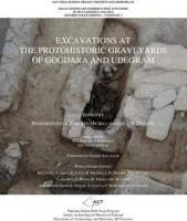 Excavations at the Protohistoric Graveyards of Gogdara and Udegram