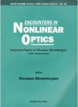 Encounters In Nonlinear Optics - Selected Papers Of Nicolaas Bloembergen (With Commentary)