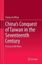 China's Conquest of Taiwan in the Seventeenth Century