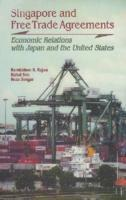 Singapore and Free Trade Agreements Economic Relations with Japan and the United States