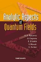 Analytic Aspects Of Quantum Fields