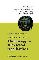 Techniques In Microscopy For Biomedical Applications