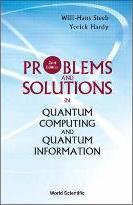 Problems And Solutions In Quantum Computing And Quantum Information (2nd Edition)