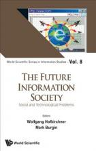Future Information Society, The: Social And Technological Problems