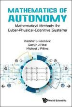 Mathematics Of Autonomy: Mathematical Methods For Cyber-physical-cognitive Systems