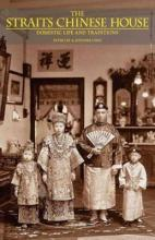 Straits Chinese House: Domestic Life and Traditions