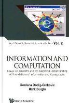 Information And Computation: Essays On Scientific And Philosophical Understanding Of Foundations Of Information And Computation