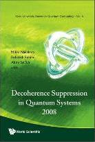 Decoherence Suppression In Quantum Systems 2008 - Proceedings Of The Symposium