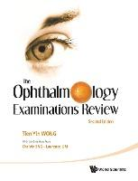 Ophthalmology Examinations Review, The (2nd Edition)