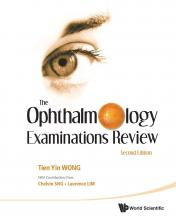 Ophthalmology Examinations Review, The (2nd Edition) - Chelvin C. a. Sng, Laurence Shen Lim, Tien Yin Wong, Gerald Liew, Ning Cheung