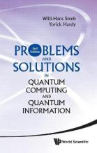 Problems And Solutions In Quantum Computing And Quantum Information (3rd Edition)