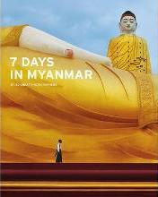 7 Days in Myanmar: A Portrait of Burma by 30 Great Photographers