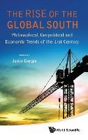 Rise Of The Global South, The: Philosophical, Geopolitical And Economic Trends Of The 21st Century