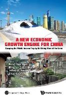 New Economic Growth Engine For China, A: Escaping The Middle-income Trap By Not Doing More Of The Same