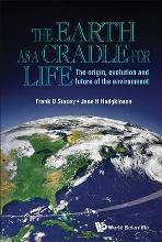 Earth As A Cradle For Life, The: The Origin, Evolution And Future Of The Environment