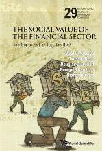 Social Value Of The Financial Sector, The: Too Big To Fail Or Just Too Big?