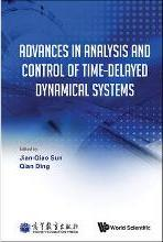 Advances in Analysis and Control of Time-Delayed Dynamical Systems