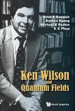 Ken Wilson Memorial Volume: Renormalization, Lattice Gauge Theory, the Operator Product Expansion and Quantum Fields