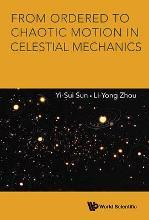 From Ordered To Chaotic Motion In Celestial Mechanics