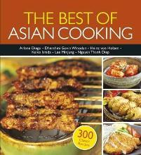 The Best of Asian Cooking 2015: 300 Authentic Recipes 2015
