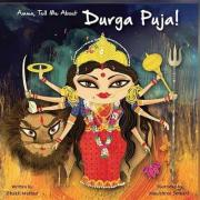 Amma Tell Me about Durga Puja!