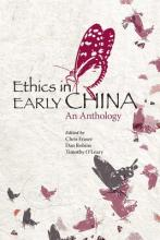 Ethics in Early China - An Anthology