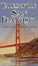 Tales of Old San Francisco
