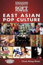 Structure, Audience, and Soft Power in East Asian Pop Culture