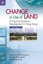 Change in Use of Land - A Practical Guide to Development in Hong Kong