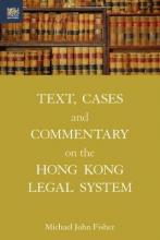 Text, Cases and Commentary on the Hong Kong Legal System