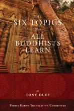 The Six Topics That All Buddhists Learn