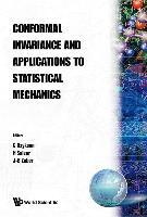 Conformal Invariance And Applications To Statistical Mechanics