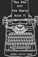 The Few But the Heavy  Book 2