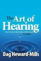 The Art of Hearing - 2nd Edition : Dag Heward-Mills