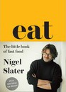 9780007526154 - Nigel Slater: Eat - The Little Book of Fast Food - Buch
