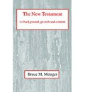 The New Testament: Its Background, Growth, and Content