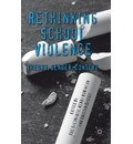 Rethinking School Violence: Theory, Gender, Context