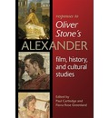 """Responses to Oliver Stone's """"Alexander"""": Film, History, and Cultural Studies"""