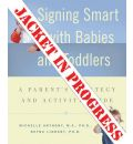Signing Smart for Babies and Toddlers