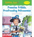 Francine Fribble, Proofreading Policewoman