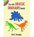 Fun with Jurassic Dinosaurs Stencils: Dover Little Activty Books