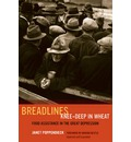 Breadlines Knee Deep in Wheat: Food Assistance in the Great Depression