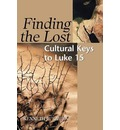 Finding the Lost: Cultural Keys to Luke 15