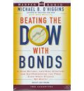 Beating the Dow with Bonds: Low-Risk Strategy for Outperforming the Pros Even When Stocks Go South