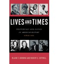 Lives and Times: Individuals and Issues in American History: Since 1865