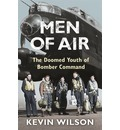 Men of Air: The Doomed Youth of Bomber Command